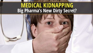 Is Medical Kidnapping Big Pharma's New Dirty Secret?