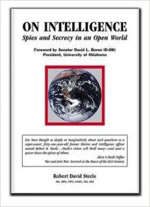 Robert David Steele | On Intelligence: Spies and Secrecy in an Open World