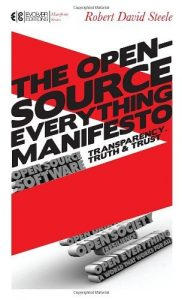 Robert David Steele | The Open-Source Everything Manifesto: Transparency, Truth, and Trust (Manifesto Series)