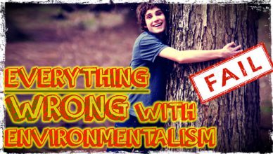 Everything Wrong With Environmentalism In 11 Minutes Or Less