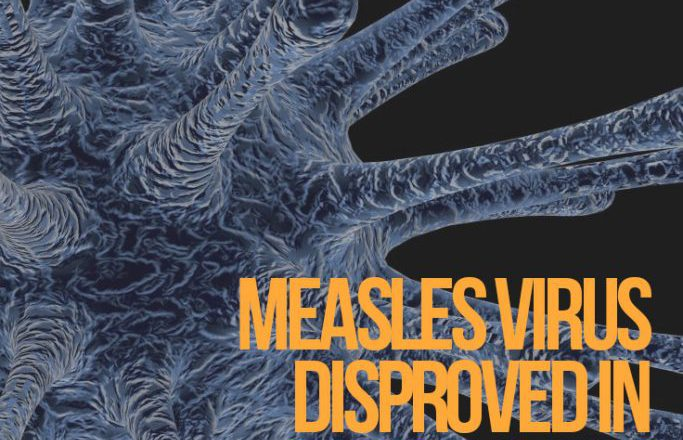 Measles Virus Disproved in Bombshell German Court Ruling